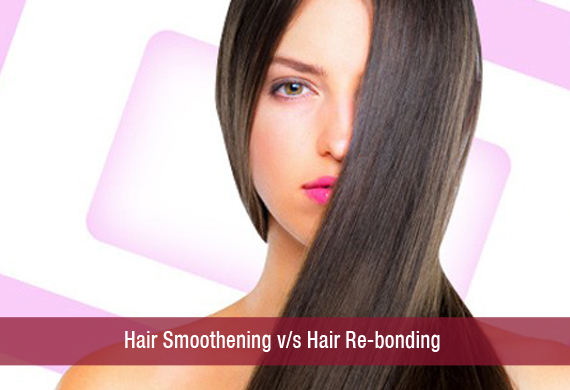 Hair Smoothening or Hair Re-bonding