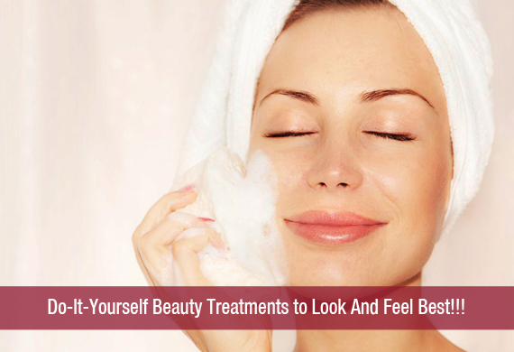 Do-It-Yourself Beauty Treatments to Look And Feel Best!!!