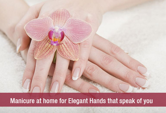 Manicure at home for Elegant Hands that speak of you