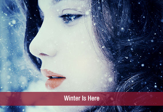 Winter Is Here! Take Care!