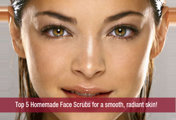 Top 5 Homemade Face Scrubs for a smooth, radiant skin!