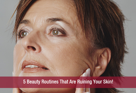5 Beauty Routines That Are Ruining Your Skin!