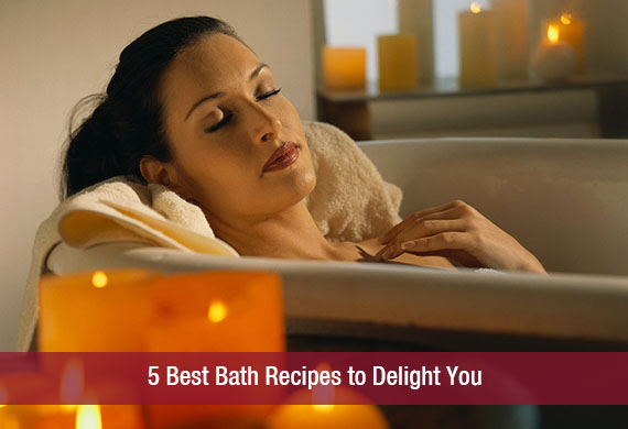 5 Best Bath Recipes to Delight You
