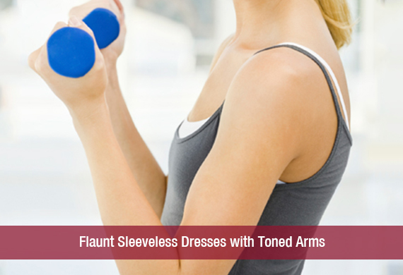 Flaunt Sleeveless Dresses with Toned Arms