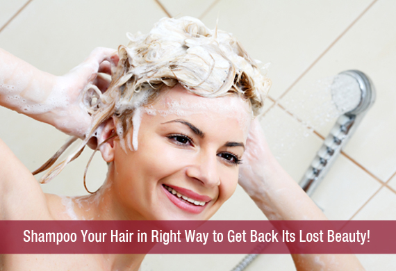 Shampoo Your Hair in Right Way to Get Back Its Lost Beauty!
