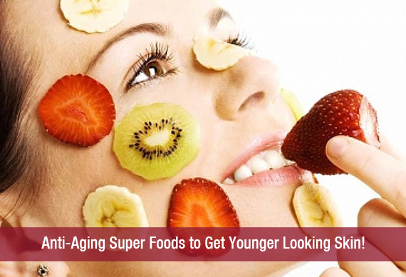 Anti-Aging Super Foods to Get Younger Looking Skin!