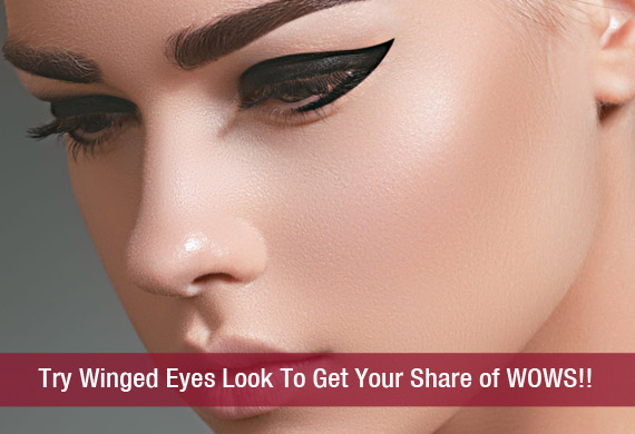 Try Winged Eyes Look To Get Your Share of WOWS!!