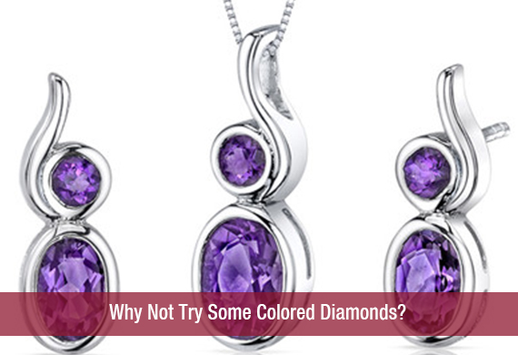Why Not Try Some Colored Diamonds?