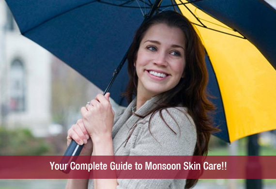 Your Complete Guide to Monsoon Skin Care!!
