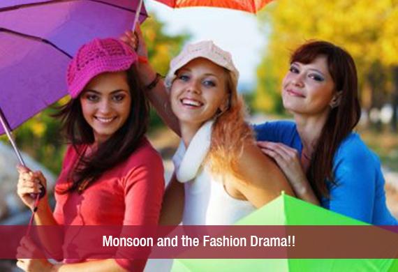 Monsoon and the Fashion Drama!!