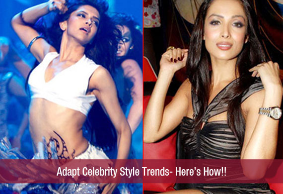 Adapt Celebrity Style Trends- Here's How!!