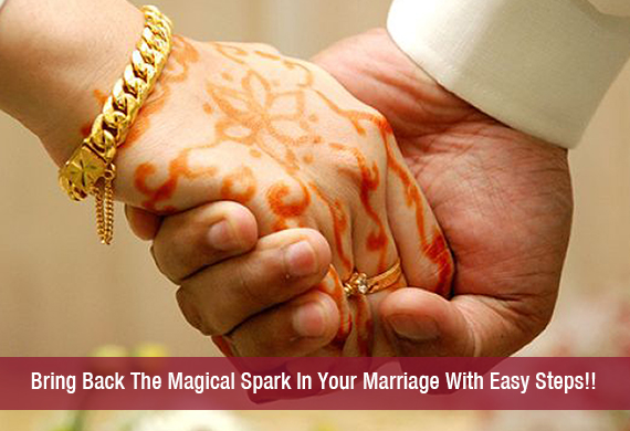 Bring Back The Magical Spark In Your Marriage With Easy Steps!!