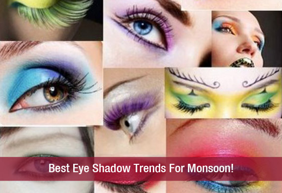 Best Eye Shadow Trends For Monsoon!