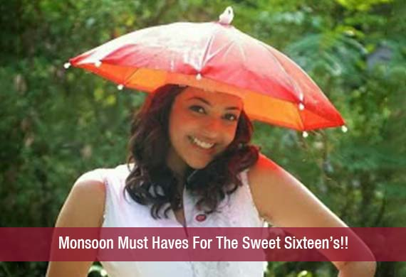 Monsoon Must Haves For The Sweet Sixteen's!!