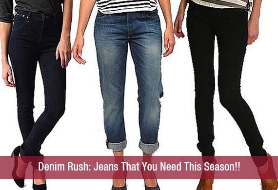 Denim Rush: Jeans That You Need This Season!!