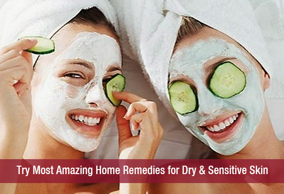 Try Most Amazing Home Remedies for Dry & Sensitive Skin