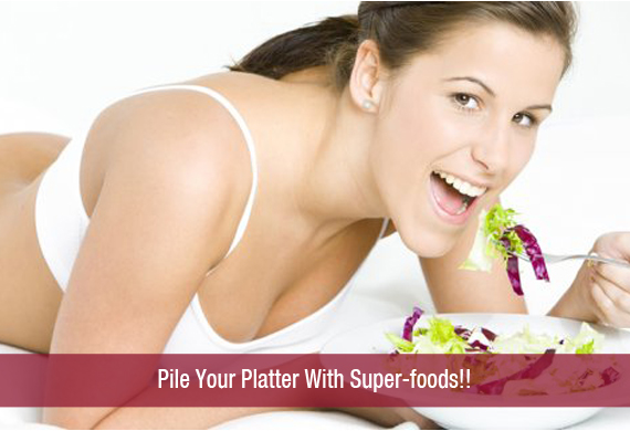 Pile Your Platter With Super-foods!!