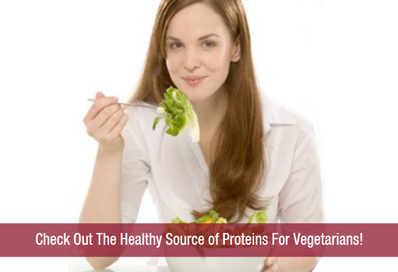 Check Out The Healthy Source of Proteins For Vegetarians!
