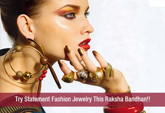 Try Statement Fashion Jewelry This Raksha Bandhan!!