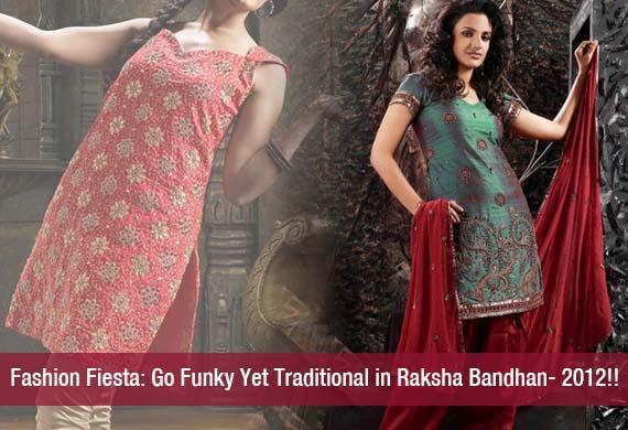 Fashion Fiesta: Go Funky Yet Traditional in Raksha Bandhan- 2012!!