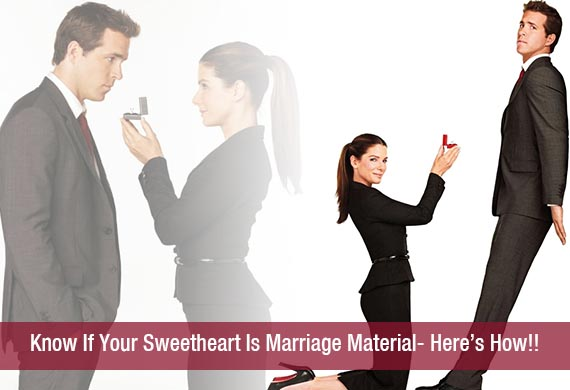 Know If Your Sweetheart Is Marriage Material- Here's How!!