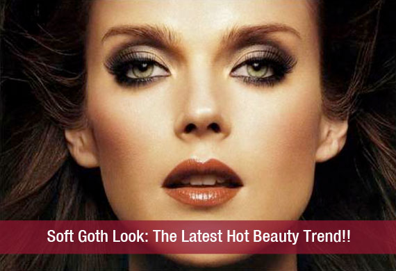 Soft Goth Look: The Latest Hot Beauty Trend!!