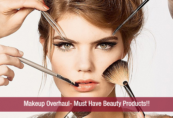 Makeup Overhaul- Must Have Beauty Products!!