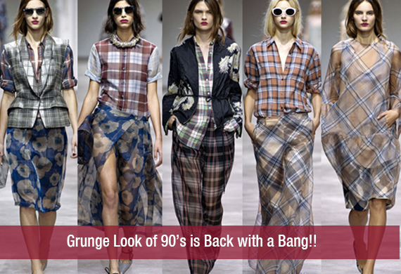 Grunge Look of 90's is Back with a Bang!!