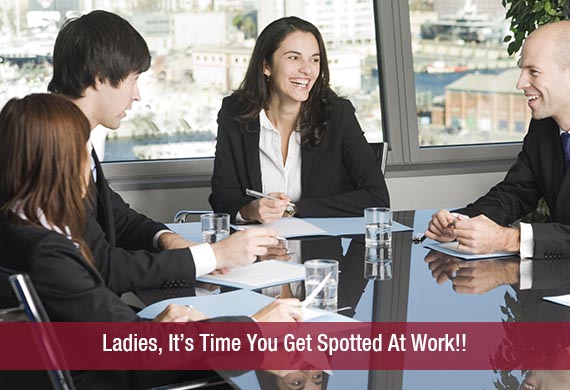 Ladies, It's Time You Get Spotted At Work!!