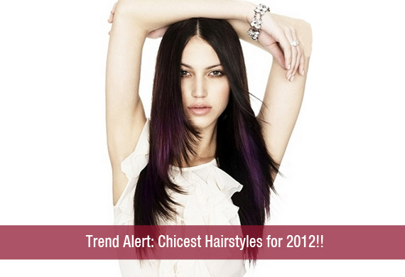 Trend Alert – Chicest Hairstyles for 2012!!