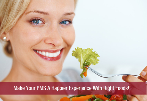 Make Your PMS A Happier Experience With Right Foods!!