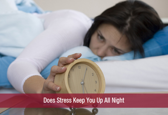 Does Stress Keep You Up All Night?