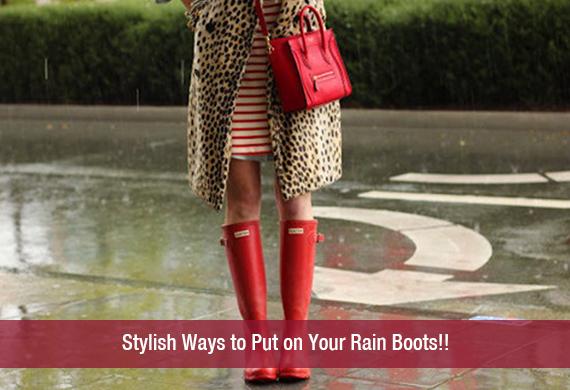 Stylish Ways to Put on Your Rain Boots!!