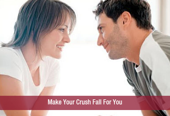 Make Your Crush Fall For You