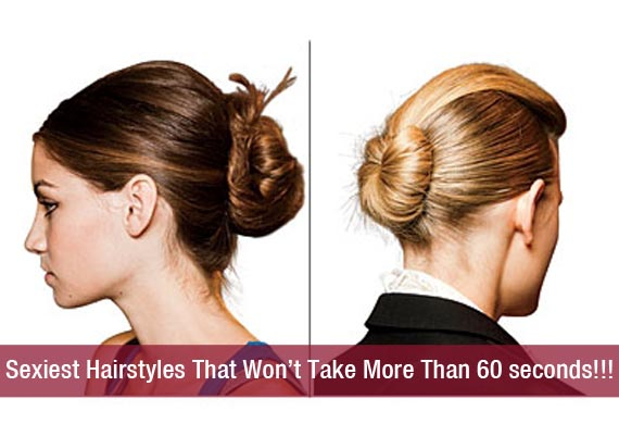Sexiest Hairstyles That Won't Take More Than 60 seconds!!!