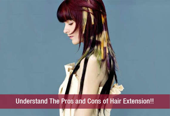 Understand The Pros and Cons of Hair Extension!!