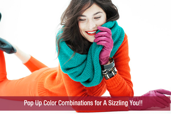 Pop Up Color Combinations for A Sizzling You!!
