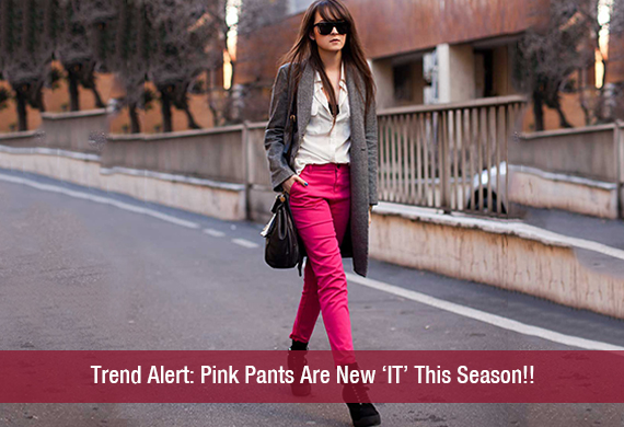 Trend Alert: Pink Pants Are New 'IT' This Season!!