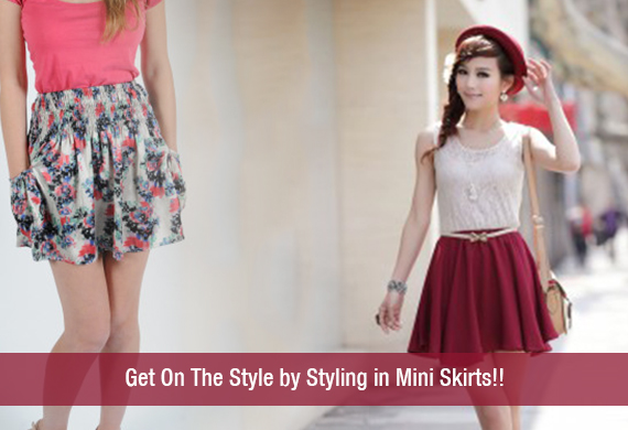Get On The Style by Styling in Mini Skirts!!