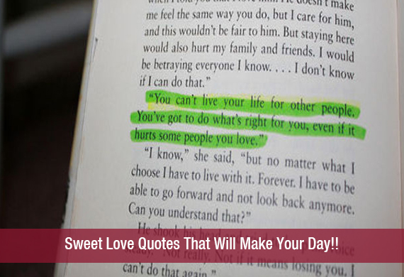 Sweet Love Quotes That Will Make Your Day!!