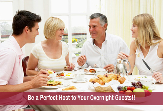Be a Perfect Host to Your Overnight Guests!!