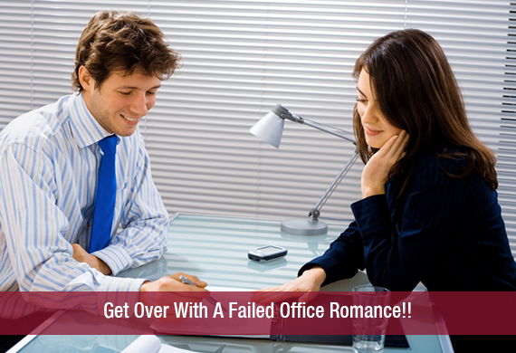 Get Over With A Failed Office Romance!!