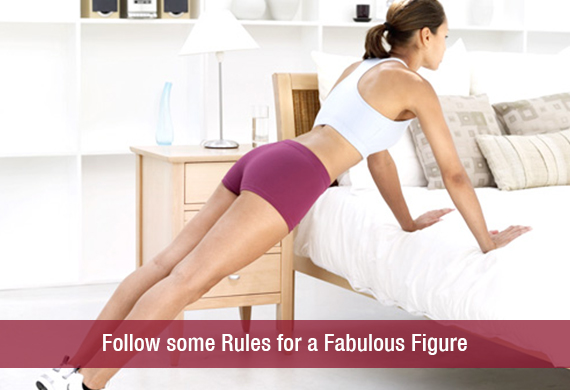 Follow some Rules for a Fabulous Figure