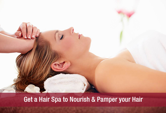 Get a Hair Spa to Nourish & Pamper your Hair
