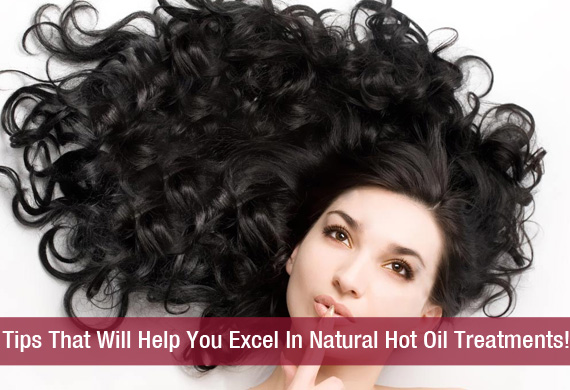 Tips That Will Help You Excel In Natural Hot Oil Treatments!