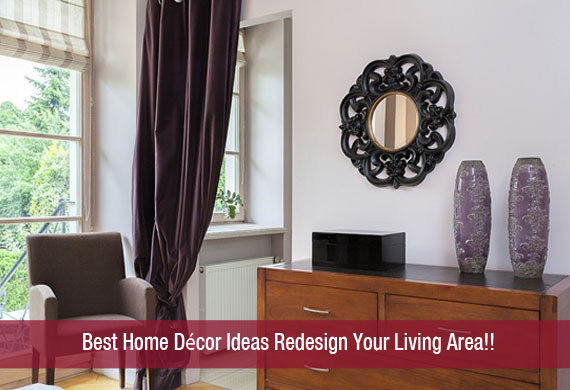 Best home decor ideas redesign your living area khoobsurati Redesign your home
