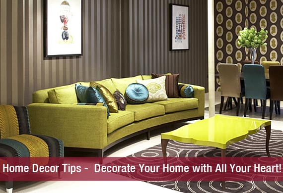 Home Decor Tips   Decorate Your Home with All Your Heart. Home Decor Tips   Decorate Your Home with All Your Heart khoobsurati