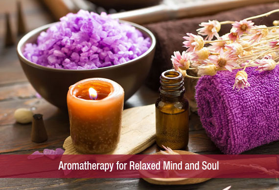 Aromatherapy for Relaxed Mind and Soul