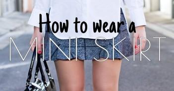 Fashionably Cool Ways To Wear A Mini Skirt