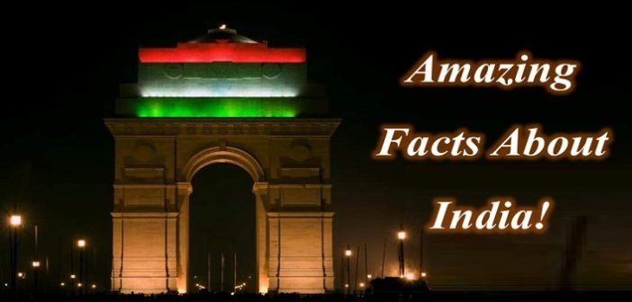 10 Amazing Facts That Everyone Should Know About India!